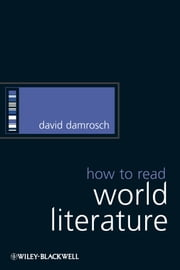 How to Read World Literature ebook by David Damrosch