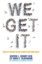 We Get It - Voices of Grieving College Students and Young Adults ebook by Heather L. Servaty-Seib, David Fajgenbaum