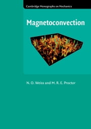 Magnetoconvection ebook by N. O. Weiss,M. R. E. Proctor