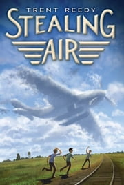 Stealing Air ebook by Trent Reedy