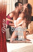 Contract Bride - A Billionaire Boss Workplace Romance ebook by Kat Cantrell
