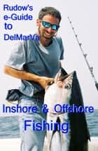 Rudow's e-Guide to DelMarVa Inshore & Offshore Fishing ebook by Lenny Rudow