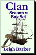 Clan: Season 2 Box Set ebook by Leigh Barker