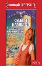A Father for Her Baby ebook by Celeste Hamilton