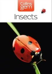 Insects (Collins Gem) ebook by Michael Chinery,Bob Gibbons
