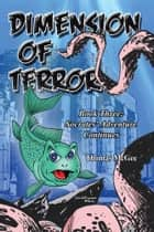 Dimension of Terror - Book Three: The Adventure Continues ebook by Thomas McGee