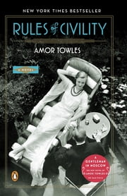 Rules of Civility: A Novel - A Novel ebook by Amor Towles