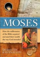 Moses ebook by Dorothy Kavanaugh