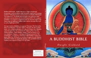 A Buddhist Bible ebook by Dwight Goddard