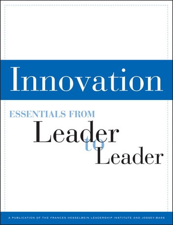 Innovation - Essentials from Leader to Leader ebook by LTL (Leader to Leader)