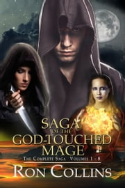 Saga of the God-Touched Mage (Vol 1-8) ebook by Ron Collins