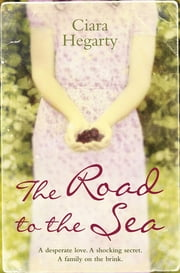 The Road to the Sea ebook by Ciara Hegarty