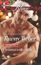 Christmas with a SEAL ebook by Tawny Weber