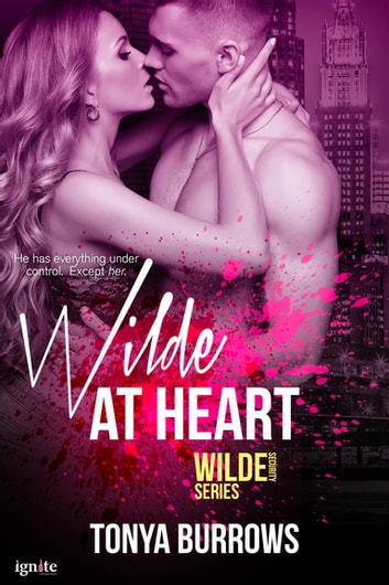 Wilde at Heart ebook by Tonya Burrows