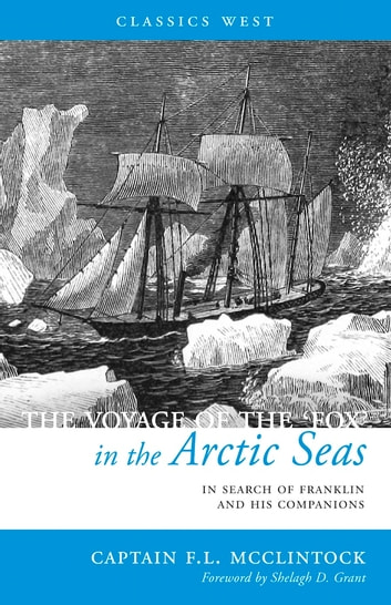 The Voyage of the 'Fox' in the Arctic Seas ebook by Sir Frances Leopold McClintock
