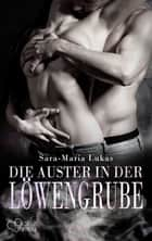 Hard & Heart 6: Die Auster in der Löwengrube eBook by Sara-Maria Lukas