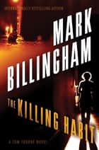 The Killing Habit - A Tom Thorne Novel ebook by Mark Billingham