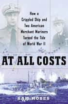At All Costs ebook by Sam Moses