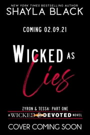 Wicked as Lies (Zyron and Tessa, Part One) ebook by Shayla Black