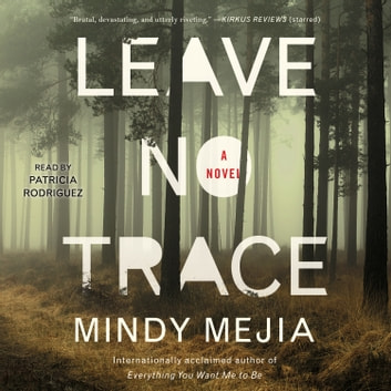 Leave No Trace - A Novel audiobook by Mindy Mejia