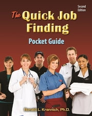 The Quick Job Finding Pocket Guide - 10 Basic Steps to Landing, Keeping, and Changing Jobs ebook by Ronald L. Krannich
