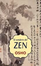 El sendero del Zen eBook by Osho, Miguel Portillo Díez