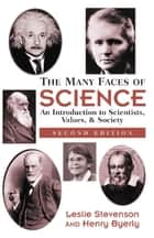 The Many Faces Of Science ebook by Henry Byerly,Leslie Stevenson