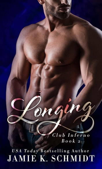 Longing - The Club Inferno Series, #2 ebook by Jamie K. Schmidt