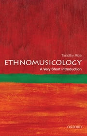 Ethnomusicology: A Very Short Introduction ebook by Timothy Rice