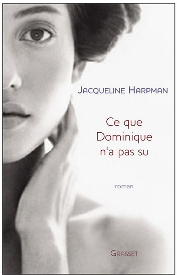 Ce que Dominique n'a pas su ebook by Jacqueline Harpman