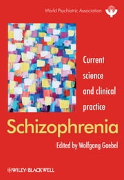 Schizophrenia - Current science and clinical practice ebook by Wolfgang Gaebel