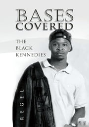 Bases Covered - THE BLACK KENNEDIES ebook by REGEL