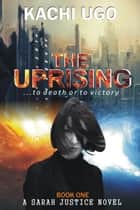 The Uprising ebook by Kachi Ugo