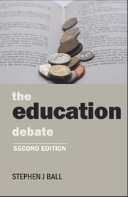 The education debate (second edition) ebook by Ball, Stephen J.