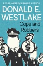 Cops and Robbers ebook by Donald E. Westlake