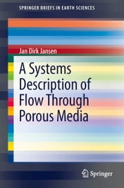 A Systems Description of Flow Through Porous Media ebook by Jan Dirk Jansen