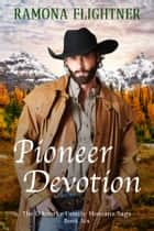 Pioneer Devotion ebook by Ramona Flightner