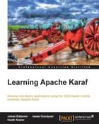 Learning Apache Karaf ebook by Johan Edstrom, Jamie Goodyear, Heath Kesler