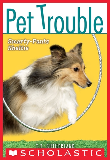 Pet Trouble #6: Smarty-Pants Sheltie ebook by T.T. Sutherland