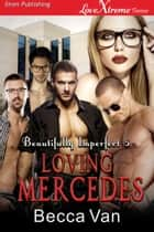 Loving Mercedes ebook by Becca Van