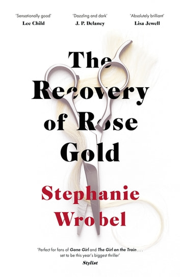 The Recovery of Rose Gold ebook by Stephanie Wrobel