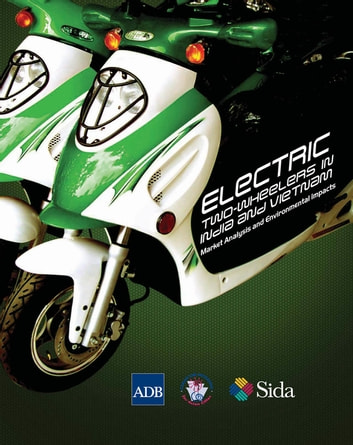 Electric Two-wheelers in India and Viet Nam - Market Analysis and Environmental Impacts ebook by Asian Development Bank