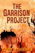 The Garrison Project ebook by