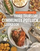 The Third Thursday Community Potluck Cookbook ebook by Nancy Vienneau