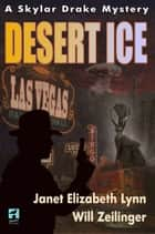 Desert Ice ebook by Janet Elizabeth Lynn, Will Zeilinger