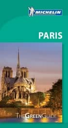 Michelin Green Guide Paris, 9e ebook by Michelin