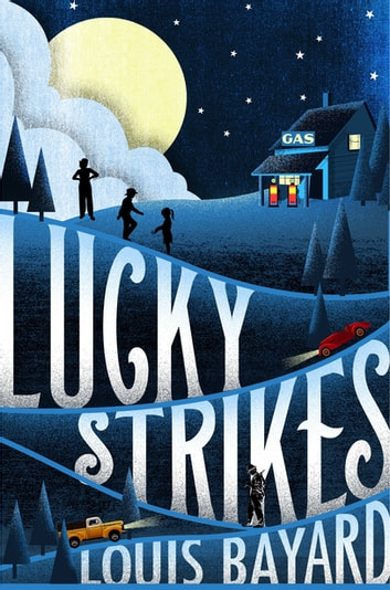 Lucky Strikes ebook by Louis Bayard