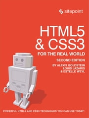 HTML5 & CSS3 For The Real World ebook by Goldstein,Lazaris,Weyl