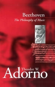 Beethoven - The Philosophy of Music ebook by Theodor W. Adorno