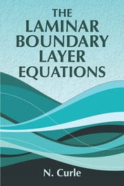 The Laminar Boundary Layer Equations ebook by N. Curle